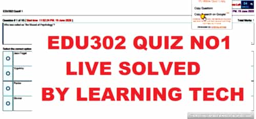 EDU302 QUIZ NO1 LIVE SOLVED BY LEARNING TECH
