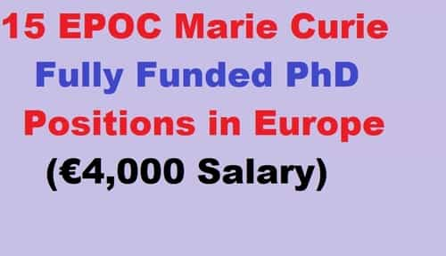 15 EPOC Marie Curie Fully Funded PhD Positions in Europe (€4,000 Salary)