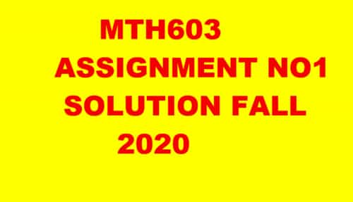 MTH603 ASSIGNMENT NO1 FALL 2020 SOLUTION