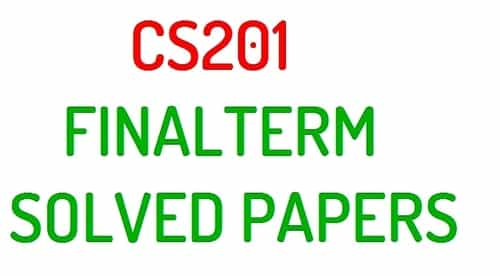 CS201 FINALTERM SOLVED PAPERS