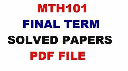 MTH101 final term solved papers