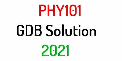 PHY101 gdb solution 2021