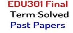 edu301 final term solved past papers