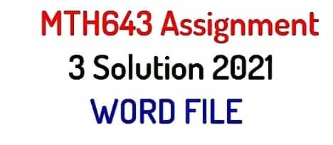 mth643 assignment 3 solution 2021