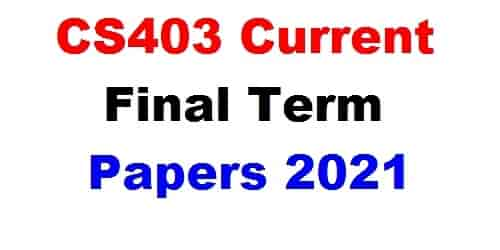 cs403 current final term papers 2021