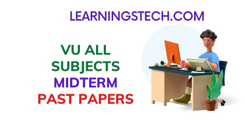 VU ALL SUBJECTS MIDTERM PAST PAPERS