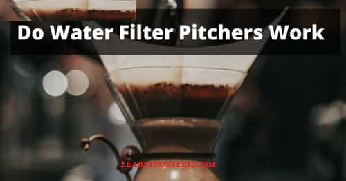 Do Water Filter Pitchers Work April 2021